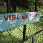 Where the bad road ends, the good times begin